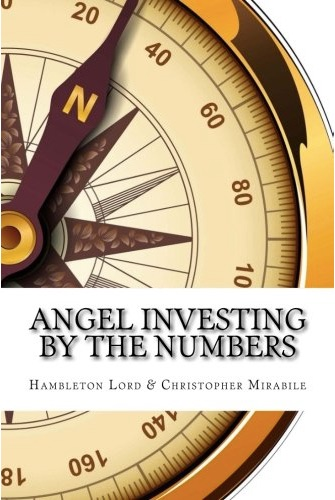 Angel Investing Book: Angel Investing by the Numbers
